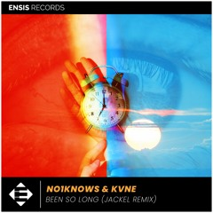 NO1KNOWS & Kvne – Been So Long (JackEL Remix)[OUT NOW]