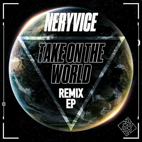 NeryVice - Take On The World Remix EP