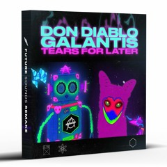Don Diablo & Galantis - Tears For Later [Remake]