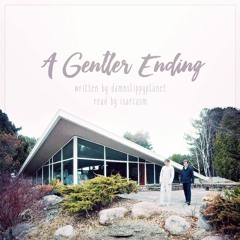 A Gentler Ending