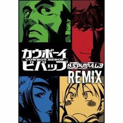 Tank!!_Cowboy Bebop OST [Melon] (N.S.PUTRA L3 Remix)