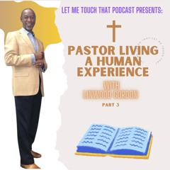 Paster Living a Human Experience Pt 3