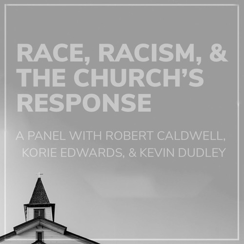 Race, Racism, and the Church's Response