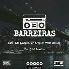Barreiras 1 - Foft, Gta Doente, Og Gaia, Ian Krepter, Wolf Blessed