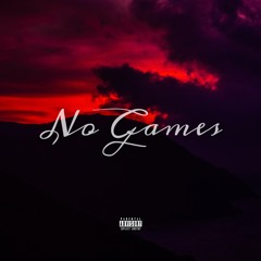 No Games (Prod. sonni)