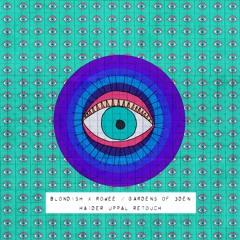 BLOND:ISH, Rowee - Gardens Of 3Den (Haider Uppal Remix)