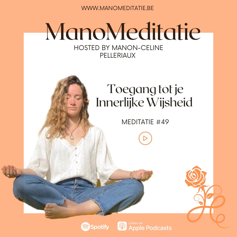Meditatie #49: Toegang tot je Innerlijke Wijsheid