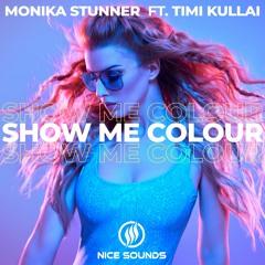 Monika Stunner feat. Timi Kullai - Show Me Colour