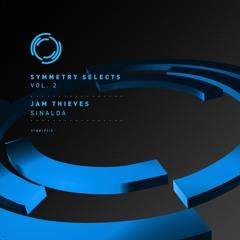 Jam Thieves 'Sinaloa' [Symmetry Recordings]