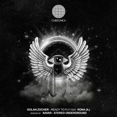 PREMIERE: Golan Zocher - Ready to Fly feat. Rona (IL) [Clubsonica Records]