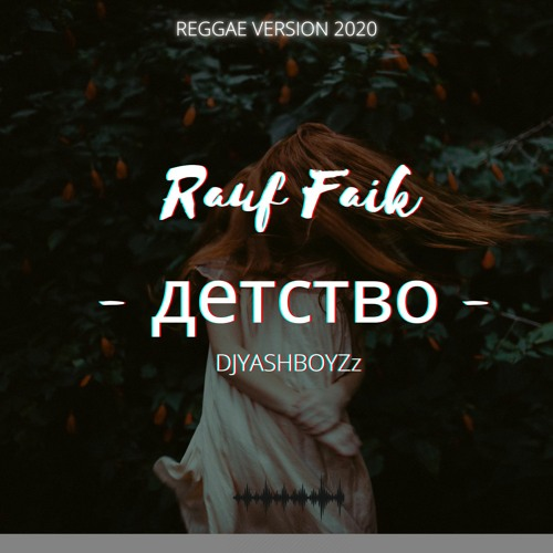 Rauf Faik Detstvo Reggae Version Click On Download For Dsp Version By Deejay Yashboyzz