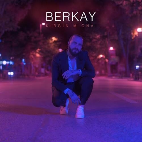 Berkay - Kırgınım Ona