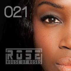 DJ Rose Presents House Of Roses #021 / Slam mix marathon