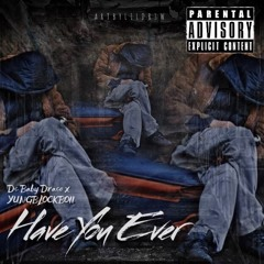 Dc Baby Draco X YUNGBLOCKBOII- Have You Ever | Ig dcbabydraco_