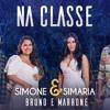 Simone & Simaria, Bruno & Marrone - Na Classe