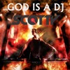 God Is a DJ (Steve Satellite Radio Mix)