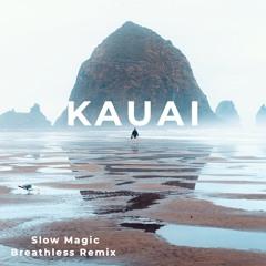 Slow Magic feat. RUNN - Breathless (Kauai Remix)