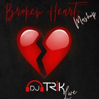 Broken Heart Mashup