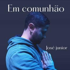 Em Comunhão - José Junior