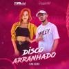 Download DISCO ARRANHADO (Malu e DJ Lucas Beat) Funk Remix Mp3