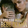 I Got You (Acoustic Version)