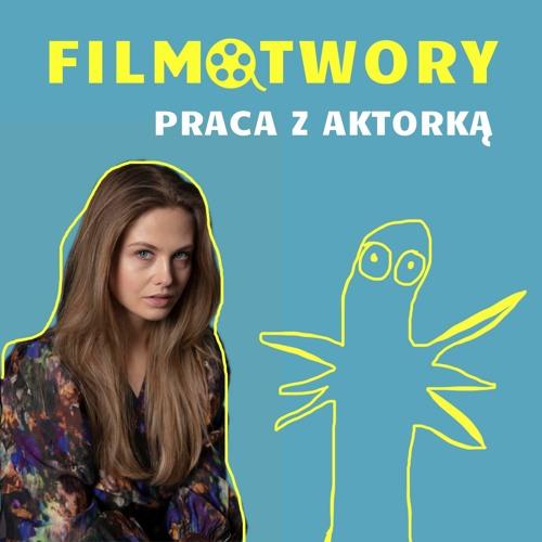 Praca z aktorką/ Ania Karczmarczyk