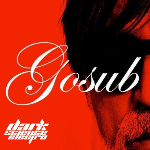 Dark Science Electro presents: Gosub