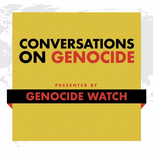 Conversations on Genocide with Dr. Gregory Stanton