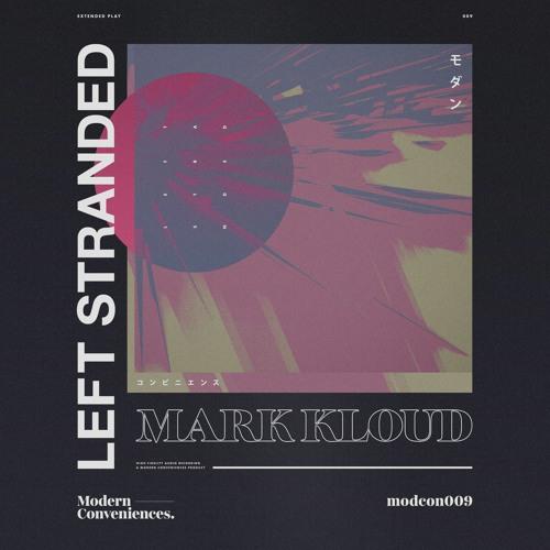 Download Mark Kloud - Left Stranded EP (MODCON009) mp3