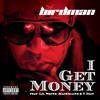 I Get Money (Explicit Version) [feat. Lil Wayne, Mack Maine & T-Pain]