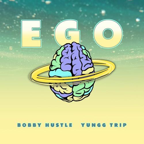 Bobby Hustle & Yungg Trip - Ego