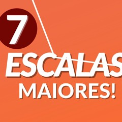 APRENDA A FORMAR 7 ESCALAS MAIORES!