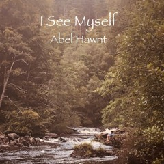 I See Myself - Abel Hawnt