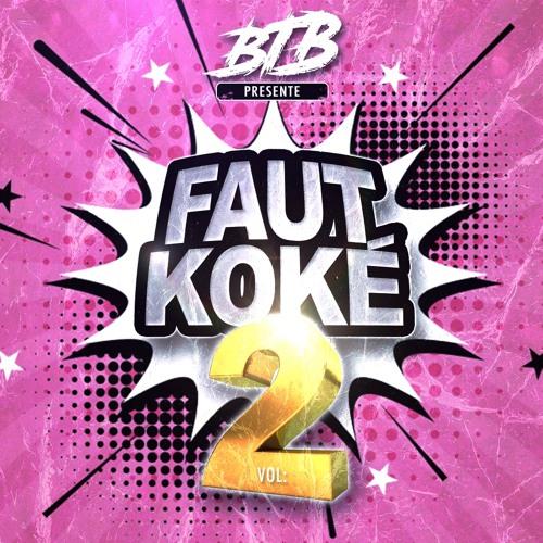 FAUT KOKE 2 By BTB