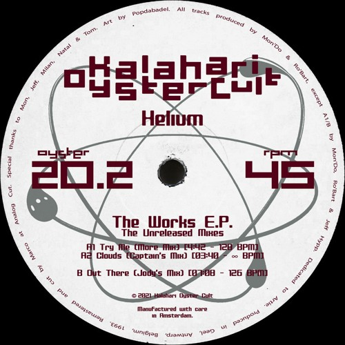 Helium - The Works E.P. - The Unreleased Mixes (OYSTER20.2 - Snippets)