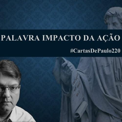 Estudo (220) Cartas de Paulo - Palavra Impacto da ação