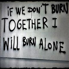 Burn Alone
