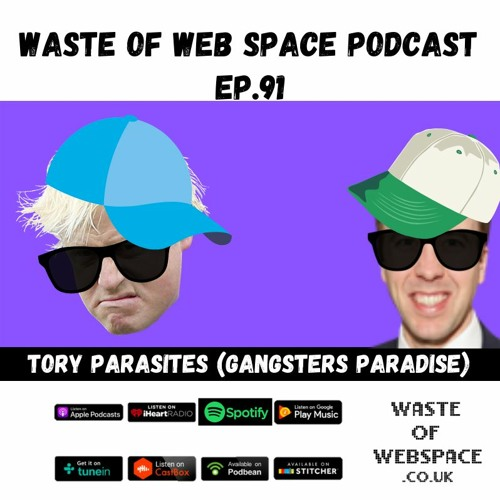 Ep.91 Tory Parasites (Gangsters Paradise)