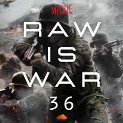 Raw Is War #36 XTRA RAW   by MELVJE