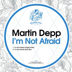 MARTIN DEPP - I'm Not Afraid [ST147] 19th February 2021