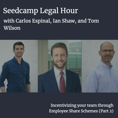 Legal Hour with Tom & Carlos — Incentivising your team through Employee Share Schemes (Part 2)