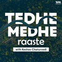 Tedhe Medhe Raaste with Keshav Chaturvedi Ep. 00: Introduction