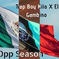 Trap Boy Kilo X El Gambino - Opp Season