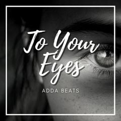 To Your Eyes - Adda Beats [For Sale/En Venta]
