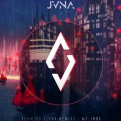 Running - Malinda - JVNA Remix - Xivier Repost