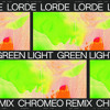 Green Light (Chromeo Remix)