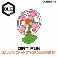 Dirt Fun - Ballad Of Another Summer (Extended Mix) Snippet