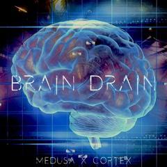 MedusA x Cortex - Brain Drain