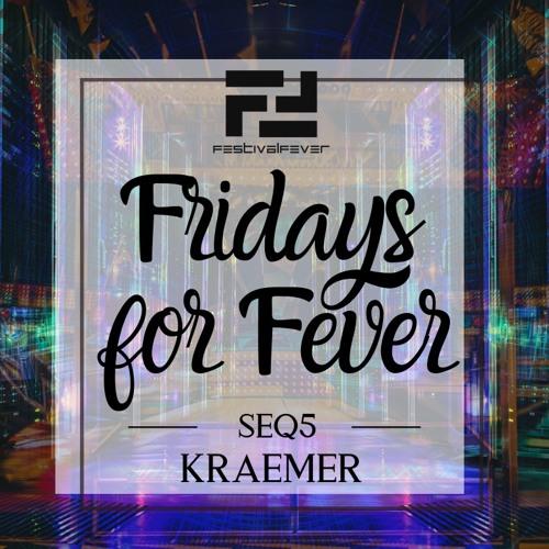 FRIDAYS FOR FEVER - SEQ5 - ft. KRAEMER - Techhouse