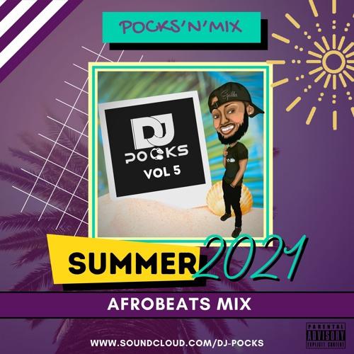 #PocksNMix Vol 5 ★(Summer Afrobeats 2021 Mix)- Mixed By @PocksYNL
